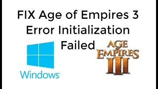 FIX Age of Empires 3 Error Initialization Failed [UPDATED]