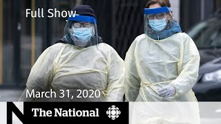 The National for Tuesday, March 31 — Canadian-made ventilators, PPE and tests on the way