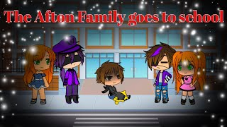 The Afton Family goes to school / FNAF