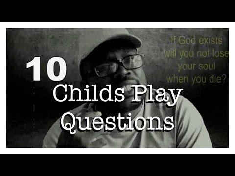 Ten Childs Play Questions that Every Atheist Has Answered Over and Over Again