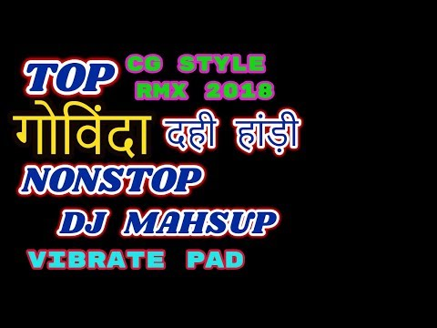 dahi handi nonstop  dj mahsup song cg style mix 2018