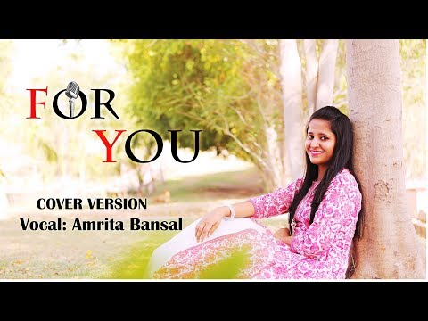 For You |Cover By Amrita Bansal | Liam Payne, Rita Ora