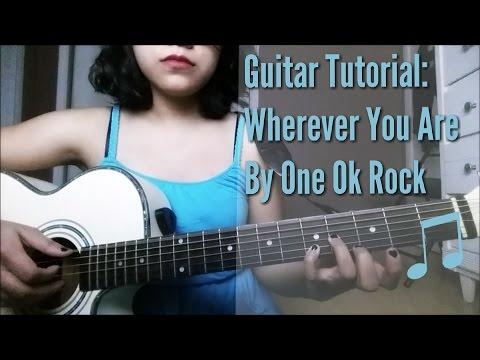 Guitar Tutorial: Wherever You Are  One Ok Rock