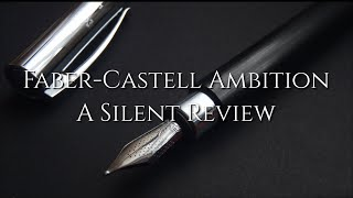Faber-Castell Ambition - A Silent Review. (w/ Private Reserve Electric DC Blue)