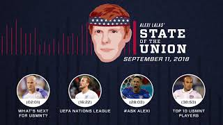 USMNT's future, Nations League & Dempsey | EPISODE 31 | ALEXI LALAS' STATE OF THE UNION PODCAST
