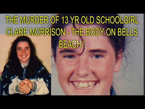 THE MURDER OF 13 YR OLD SCHOOLGIRL CLARE MORRISON - THE BODY ON BELLS BEACH !