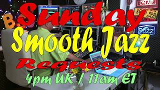 BEST SMOOTH JAZZ REQUESTS:  HOST ROD LUCAS : SUNDAY  25th June 2017
