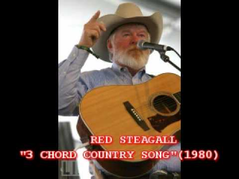 RED STEAGALL  3 CHORD COUNTRY SONG 1980