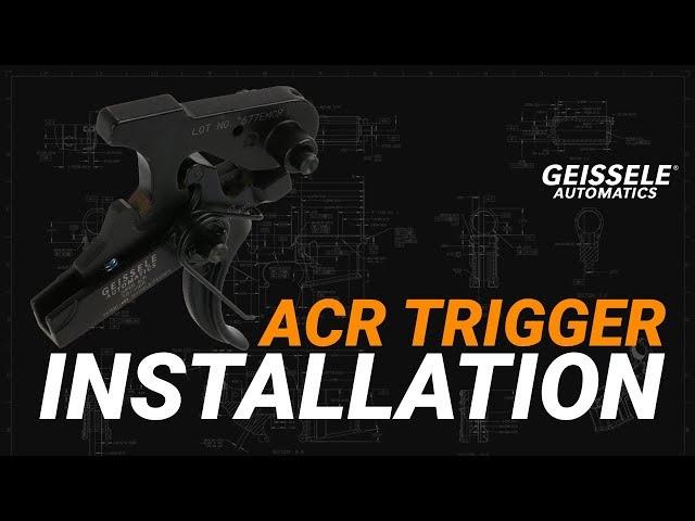 Geissele ACR Trigger Installation