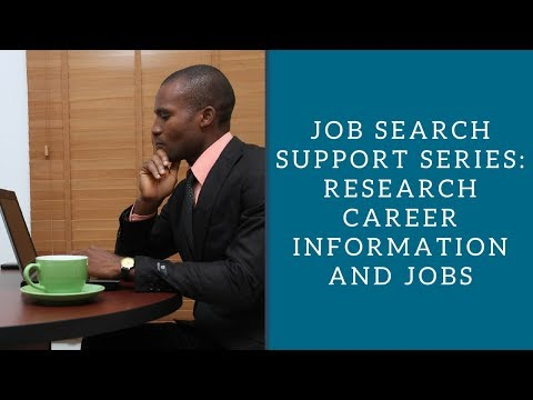 Job Search Support Series:  Research Career Information and Jobs