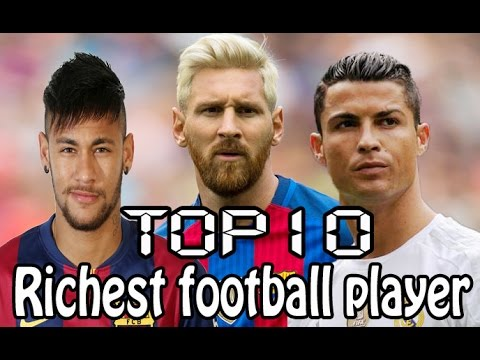 Top 10 Richest Football Players in The World - YouTube
