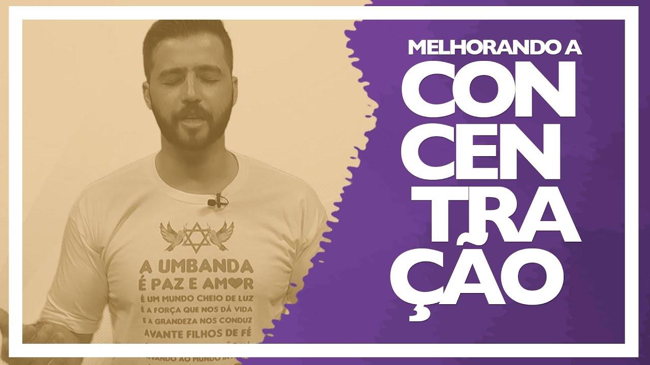 MELHORANDO A CONCENTRAÇÃO - YouTube