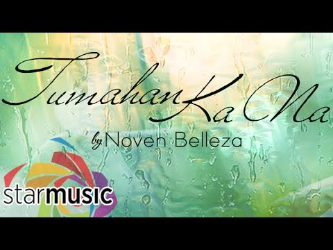 Noven Belleza - Tumahan Ka Na (Official Lyric Video)