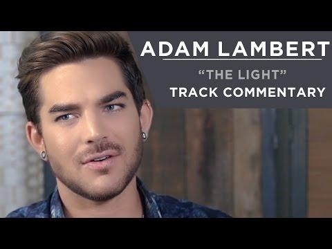 Adam Lambert - The Light [Track Commentary]