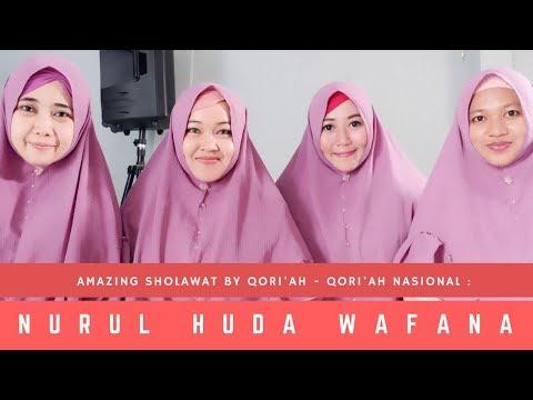 Nurul Huda Wafana - Sholawat yang Syahdu oleh para Qori'ah Nasional (2018 Edition)