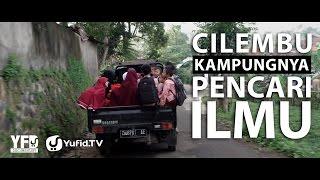 Yufid Documentary: Cilembu Kampungnya Para Pencari Ilmu