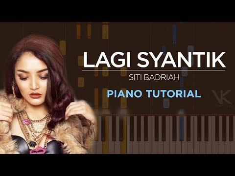 Piano Tutorial - Lagi Syantik - Siti Badriah