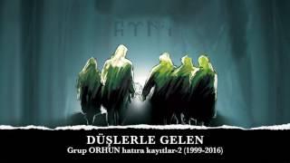 """DÜŞLERLE GELEN -Grup ORHUN- """"Hatıra Kayıtlar-2"""" (1999-2016)"""