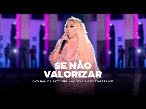 dvd-baú-da-taty-girl---se-não-valorizar---ao-vivo-em-fortaleza-ce