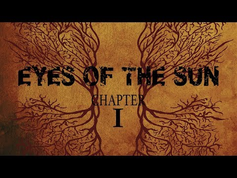"Eyes of the Sun ""Chapter I"" (Blacklight Media)"