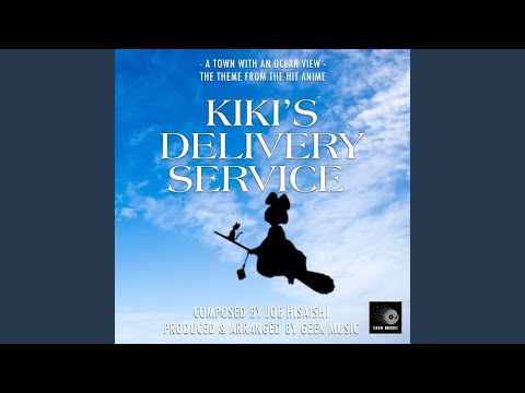 Kiki's Delivery Service - A Town With An Ocean View - Main Theme