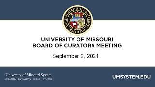 9/2/2021 University of Missouri Board of Curators Meeting Part 1