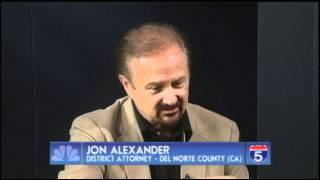 Jon Alexander, D.A. Del Norte, CA. PT. 1 - Mar 30th, 2012