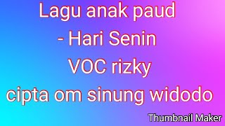Download Mp3 Lagu Anak Paud -hari Senin - Voc Rizki