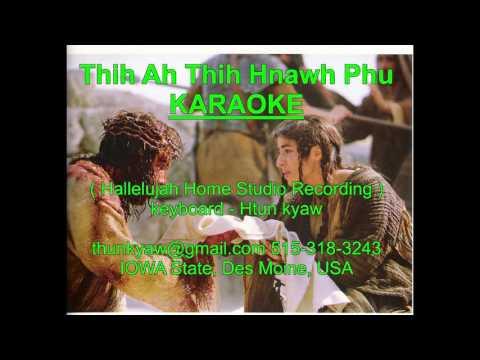 Thih Ah Thih Hnawh Phu karaoke