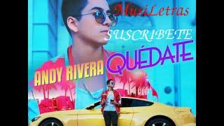 Quédate - Andy Rivera (con Letra Lyrics)