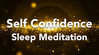Guided Sleep Meditation, Courage, Self Confidence, Self Esteem, Inner Power Before Sleeping