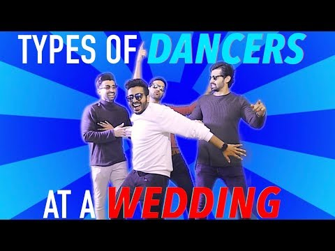 TYPES OF DANCERS AT A WEDDING – DhoomBros ft. ZaidAliT