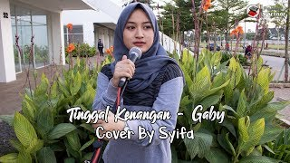 Download Lagu TINGGAL KENANGAN - GABY | COVER BY SYIFA AZIZAH mp3