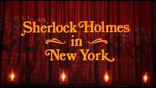 """Sherlock Holmes in New York"" Film Intro"
