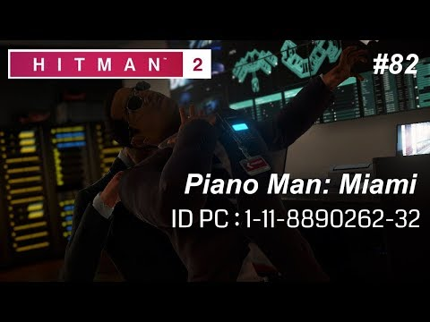 HITMAN 2 - Piano Man: Miami (My Contract) - #82