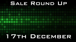 Sale Round Up 17th December - Best Deals From Gamers Gate, GetGamesGo & Direct2Drive (AKA Gamefly)