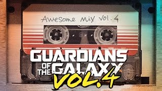 Guardians of the galaxy : Awesome Mix Vol  4 ( Fan Made )