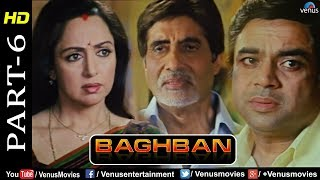 Baghban - Part 6 | HD Movie | Amitabh Bachchan & Hema Malini | Hindi Movie |Superhit Bollywood Movie