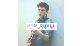 Sam Duell - Make Time For Love