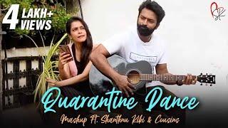 Quarantine Dance Mashup ft. #Shanthnu #Kiki and Cousins | Dharan | With Love Shanthnu Kiki