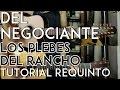 DEL Negociante - Los Plebes del Rancho - Tutorial - REQUINTO - Como tocar en Guitarra