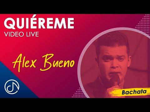 Alex Bueno - Quiéreme [LIVE]