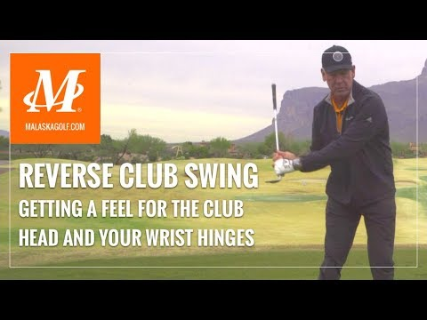 Malaska Golf // Reverse Club Swing – Feel for Wrist Hinge in Full Swing