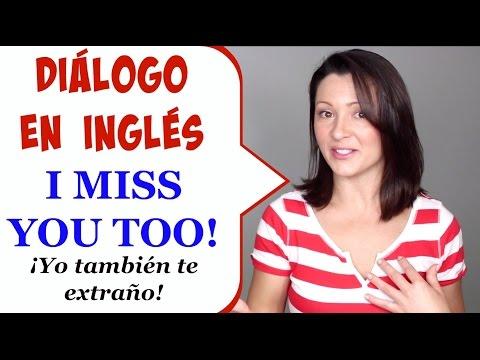 Conversación en Inglés con Traducción para Aprender Rápido: Te Extraño