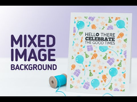 Mixed Image Stamping to Create Your Own Background