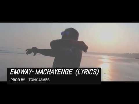 EMIWAY- MACHAYENGE (PROD BY JAMES)[ LYRICS]