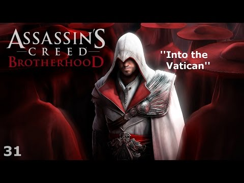 Assassin's Creed: Brotherhood - Episode 31 - Into the Vatican