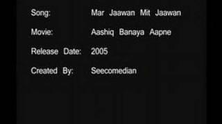 Mar Jaawan Mit Jaawan - Aashiq Banaya Aapne