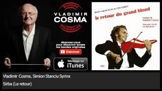 Vladimir Cosma, Simion Stanciu Syrinx feat Gheorghe Zamfir - Sirba - Le Retour