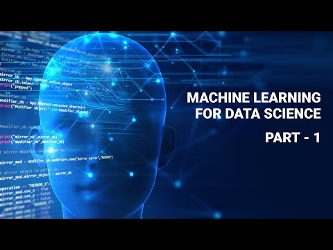 Machine Learning for Data Science | Machine Learning Tutorial 2018 | Machine Learning for Beginners